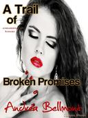 A Trail of Broken Promises