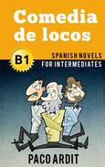 Comedia de locos - Spanish Readers for Intermediates (B1)