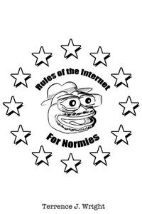 Rules of the Internet For Normies