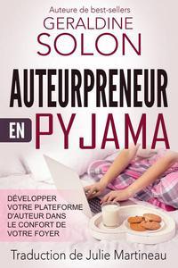Auteurpreneur en pyjama : Développer votre plateforme d'auteur dans le confort de votre foyer