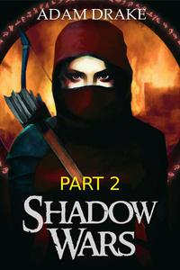 Shadow Wars Part 2