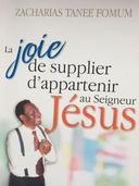 La  Joie De Supplier D'appartenir Au Seigneur Jesus: Un Temoignage