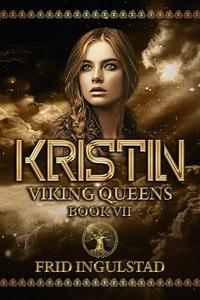 Kristin; Viking Queens; Book VII