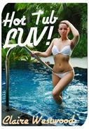 Hot Tub LUV! (MMF, Threesome, Pool Sex erotica)