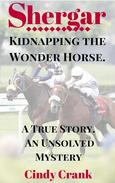Shergar. Kidnapping the Wonder Horse