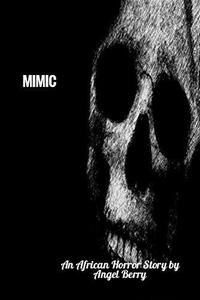 MIMIC: An African Horror Story