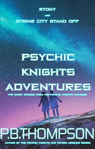 Psychic Knights Adventures (Ryony and Strine City Stand Off)