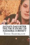 Satan's Daughter The True Story of Natasha Cornett