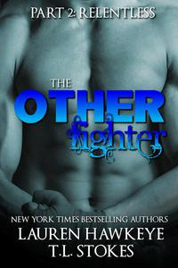 The Other Fighter Part 2: Relentless