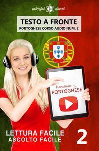 Imparare il portoghese - Lettura facile | Ascolto facile | Testo a fronte - Portoghese corso audio num. 2
