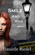 Smile and Walk Away
