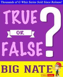Big Nate - True or False?