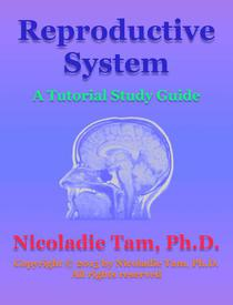Reproductive System: A Tutorial Study Guide