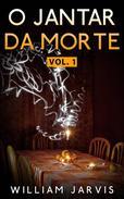 O Jantar da Morte Vol. 1
