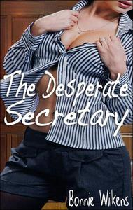 The Desperate Secretary