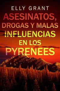 Asesinatos, drogas y malas influencias en los Pyrenees