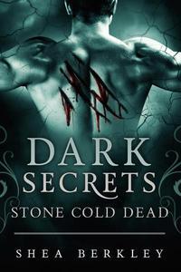 Dark Secrets: Stone Cold Dead