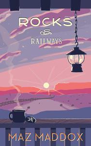 Rocks & Railways (Stallion Ridge #4)