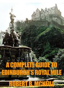 A Complete Illustrated Guide To Edinburgh's Royal Mile