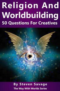 Religion and Worldbuilding: 50 Questions For Creatives