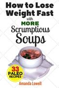 How to Lose Weight Fast with More Scrumptious Soups