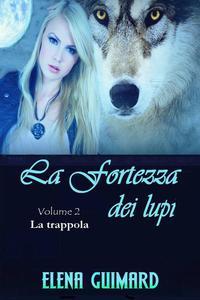 I Farkasok - La fortezza dei lupi -  Volume 2 -  La trappola