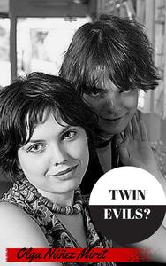 Twin Evils?