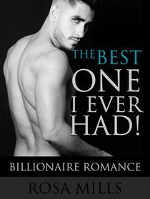 The Best One I Ever Had: Billionaire Romance