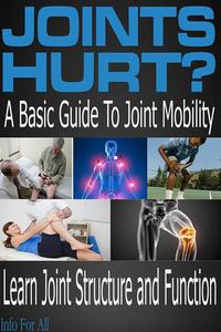 Joint Hurt? - Basic Essentials You Need To Know