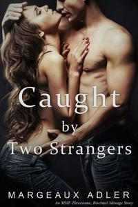 Caught by Two Strangers