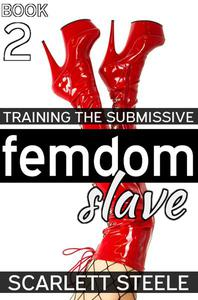 Femdom Slave - Training the Submissive