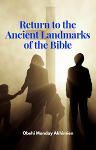 Return to the Ancient Landmarks of the Bible
