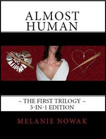 ALMOST HUMAN - The First Trilogy - 3-in-1 Bundle