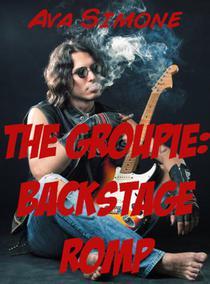 The Groupie: Backstage Romp
