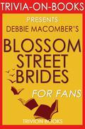 Blossom Street Brides: A Blossom Street Novel by Debbie Macomber (Trivia-On-Books)