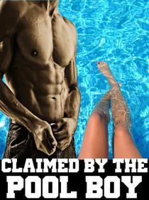 Claimed By The Pool Boy