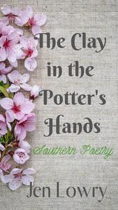 The Clay in the Potter's Hands: Southern Poetry