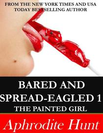 Bared and Spread-eagled: The Painted Girl