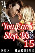 You Can't Stop Us 15 - 34 First Time Stories