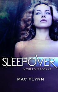 Sleepover (In the Loup #7)