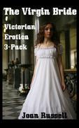The Virgin Bride: Erotic 3-Pack - Gothic Victorian Erotica