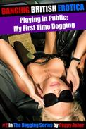 Playing in Public:  My First Time Dogging