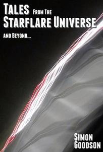 Tales from the Starflare Universe & Beyond