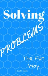 Solving Problems The Fun Way