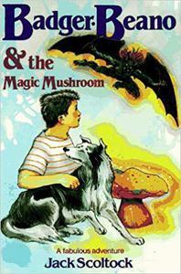 Badger, Beano, and the Magic Mushroom