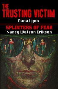 The Trusting Victim / Splinters Of Fear