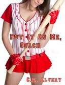 Put It In Me, Coach (Domination Manipulation First Time Erotica)