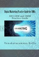 Digital Marketing Practice Guide for SMBs (SEO,SEM,SMM Practice Guide)