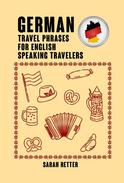 German: Travel Phrases For English Speaking Travelers.