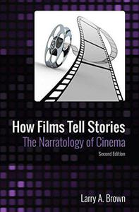 How Films Tell Stories: The Narratology of Cinema